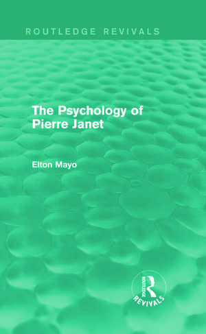 The Psychology of Pierre Janet (Routledge Revivals)