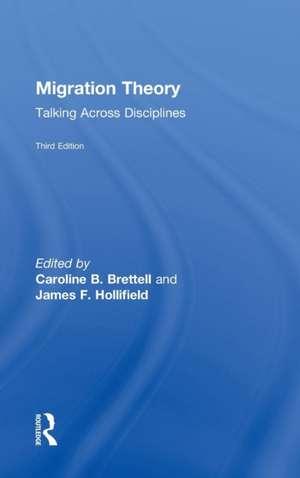 Migration Theory: Talking Across Disciplines de Caroline B Brettell