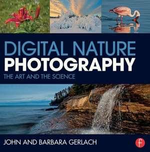 Digital Nature Photography de John Gerlach