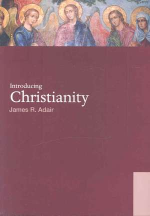 Introducing Christianity de James R. Adair