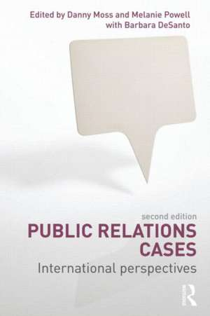 Public Relations Cases:  International Perspectives de Danny Moss