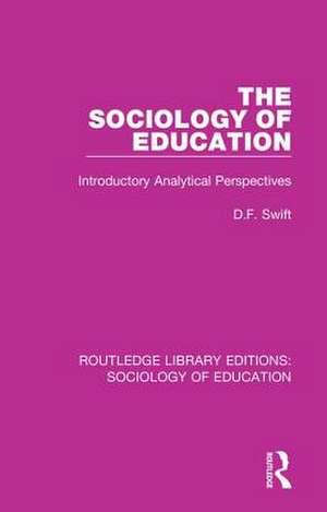 The Sociology of Education de Donald Francis Swift