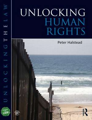 Unlocking Human Rights de Peter Halstead