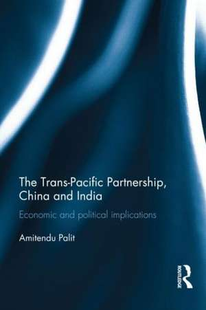The Trans-Pacific Partnership, China and India