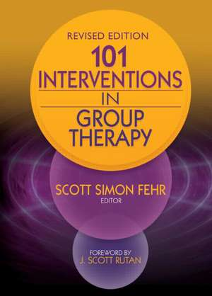 101 Interventions in Group Therapy, Revised Edition