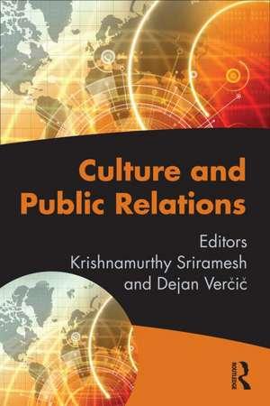 Culture and Public Relations de Krishnamurthy Sriramesh