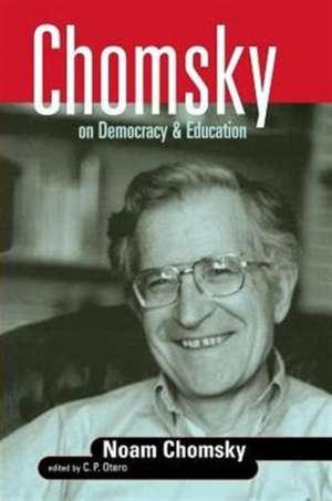 Chomsky on Democracy & Education de Noam Chomsky