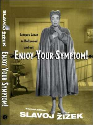 Enjoy Your Symptom! de Slavoj Zizek