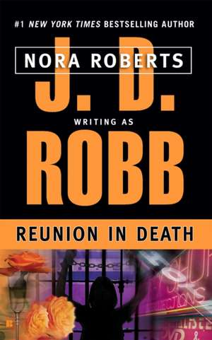 Reunion in Death de J. D. Robb