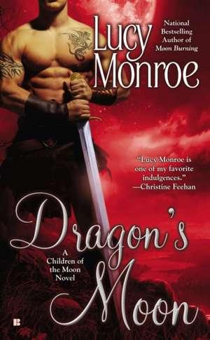 Dragon's Moon: A Children of the Moon Novel de Lucy Monroe