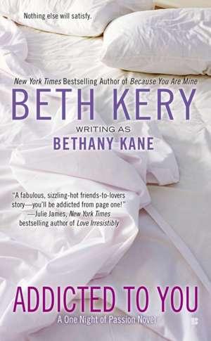 Addicted to You de Bethany Kane