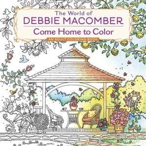 The World of Debbie Macomber: Come Home to Color de Debbie Macomber