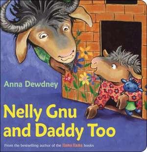 Nelly Gnu and Daddy Too de Anna Dewdney
