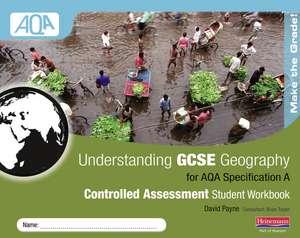 Payne, D: Understanding GCSE Geography AQA A Controlled Asse