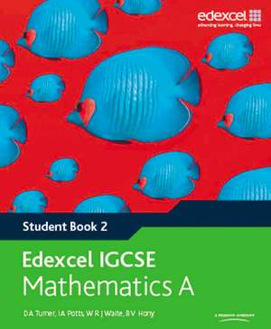 Edexcel International GCSE Mathematics A Student Book 2 with ActiveBook CD de D. A. Turner