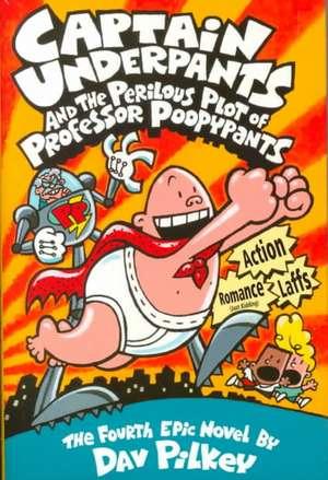 Captain Underpants and the Perilous Plot of Professor Poopypants (Captain Underpants #4) de Dav Pilkey