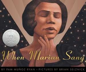When Marian Sang:  True Recital of Marian Anderson, the de Pam Munoz Ryan