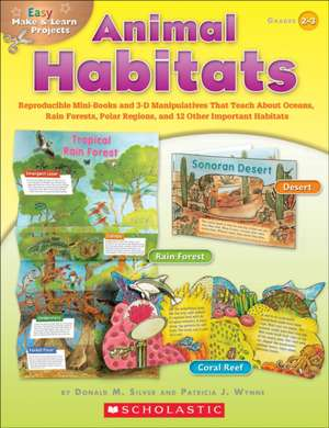 Animal Habitats, Grades 2-3:  Reproducible Mini-Books and 3-D Manipulatives That Teach about Oceans, Rain Forests, Polar Regions, and 12 Other Impor de Donald M. Wynne