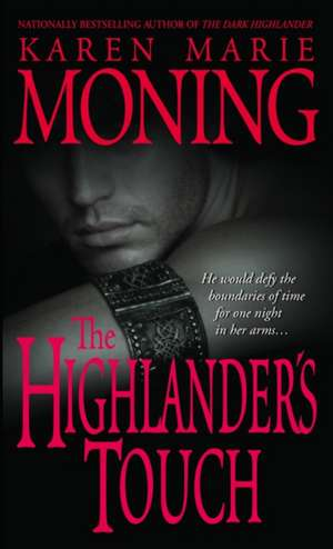 The Highlander's Touch de Karen Marie Moning