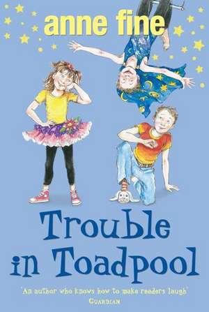 Trouble in Toadpool de Anne Fine