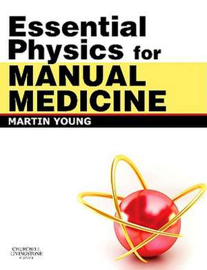 Essential Physics for Manual Medicine de Martin Ferrier Young