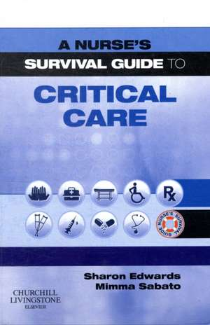 Nurse's Survival Guide to Critical Care