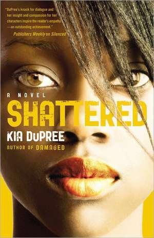 Shattered de Kia Dupree