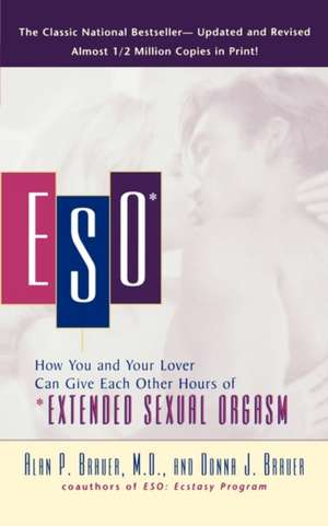 ESO: How You and Your Lover Can Give Each Other Hours of *Extended Sexual Orgasm de Alan P. Brauer