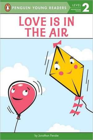 Love Is in the Air de Jonathan Fenske
