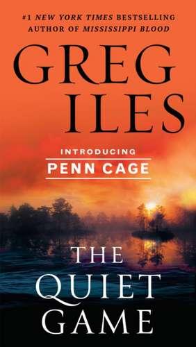 The Quiet Game de Greg Iles