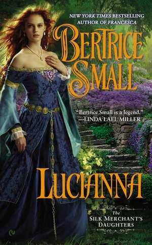 Lucianna:  The Silk Merchant's Daughters de Bertrice Small