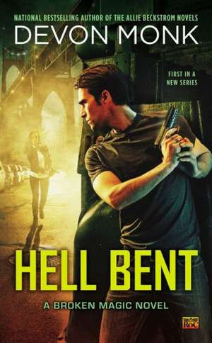 Hell Bent de Devon Monk