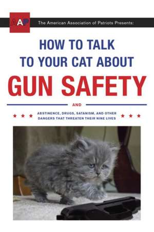 How to Talk to Your Cat about Gun Safety de Zachary Auburn