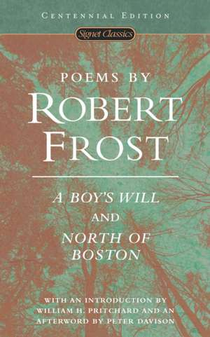Poems by Robert Frost (Centennial Edition):  A Boy's Will and North of Boston de Robert Frost