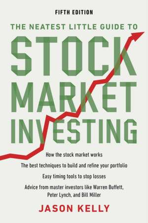 The Neatest Little Guide to Stock Market Investing de Jason Kelly