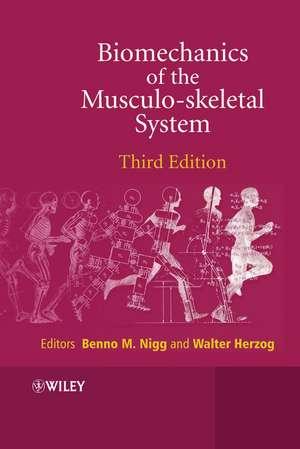 Biomechanics of the Musculo–skeletal System de Benno M. Nigg