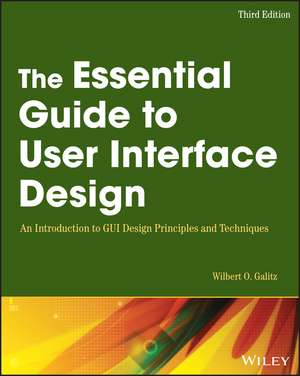 The Essential Guide to User Interface Design: An Introduction to GUI Design Principles and Techniques de Wilbert O. Galitz