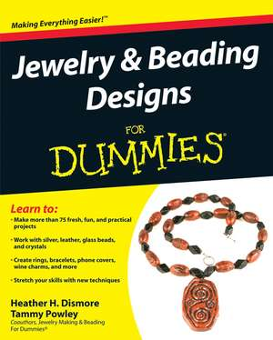 Jewelry and Beading Designs For Dummies de Heather Dismore