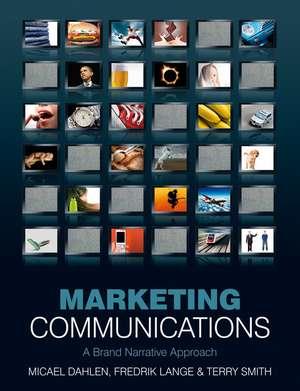 Marketing Communications: A Brand Narrative Approach de Micael Dahlen