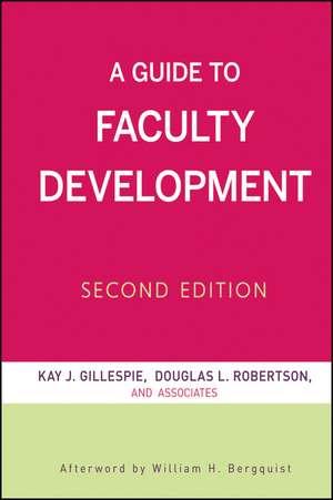 A Guide to Faculty Development de Kay J. Gillespie