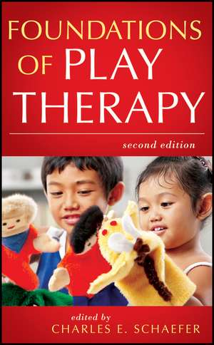 Foundations of Play Therapy de Charles E. Schaefer