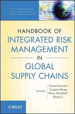 Handbook of Integrated Risk Management in Global Supply Chains de Panos Kouvelis