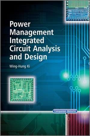 Power Management Integrated Circuit Analysis and Design de W. H. Ki