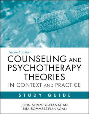Counseling and Psychotherapy Theories in Context and Practice Study Guide de John Sommers–Flanagan