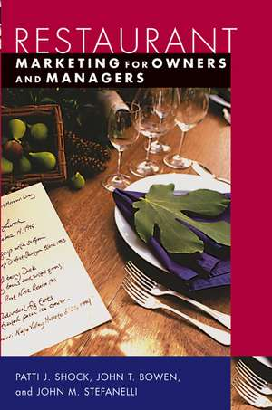 Restaurant Marketing for Owners and Managers de Patti J. Shock