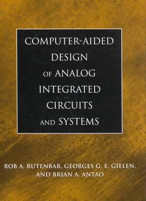 Computer–Aided Design of Analog Integrated Circuits and Systems de Rob A. Rutenbar