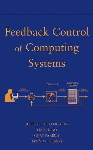 Feedback Control of Computing Systems de Joseph L. Hellerstein