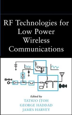 RF Technologies for Low Power Wireless Communications de Tatsuo Itoh