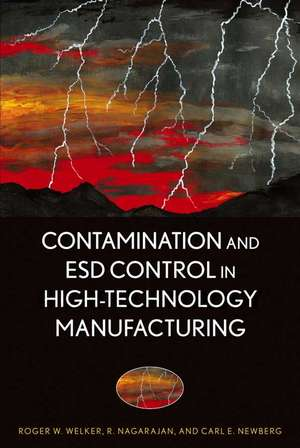 Contamination and ESD Control in High–Technology Manufacturing de Roger W. Welker