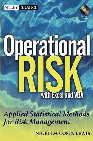 Operational Risk with Excel and VBA: Applied Statistical Methods for Risk Management, + Website de Nigel Da Costa Lewis